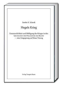 Hegels Krieg von Schenk,  Soenke K.