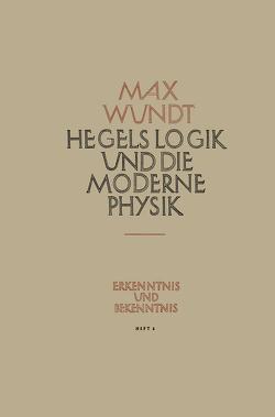 Hegels Logik und die Moderne Physik von Wundt,  Max