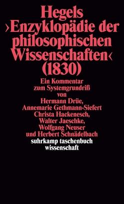 Hegels Philosophie – Kommentare zu den Hauptwerken. 3 Bände von Drüe,  Hermann, Gethmann-Siefert,  Annemarie, Hackenesch,  Christa, Jaeschke,  Walter, Neuser,  Wolfgang, Schnädelbach,  Herbert