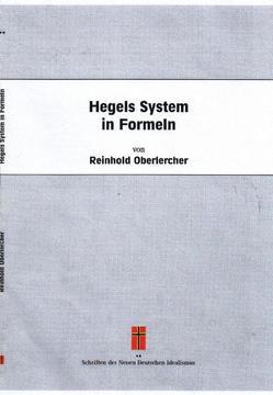 Hegels System in Formeln von Oberlercher,  Reinhold