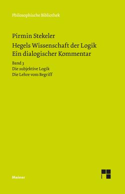 Hegels Wissenschaft der Logik. Ein dialogischer Kommentar von Stekeler,  Pirmin