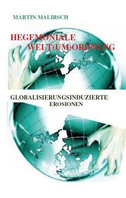 Hegemoniale Weltumordnung von Malirsch,  Martin