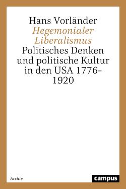 Hegemonialer Liberalismus von Vorländer,  Hans