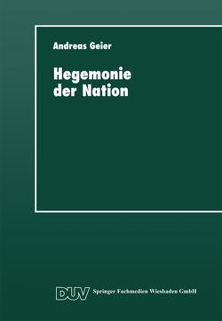 Hegemonie der Nation von Geier,  Andreas