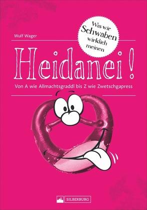 Heidanei! von Wager,  Wulf