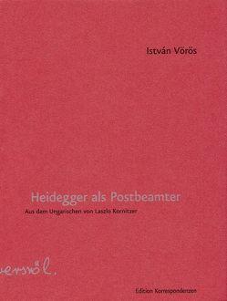 Heidegger als Postbeamter von Kornitzer,  Laszlo, Vörös,  István