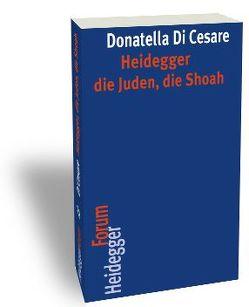 Heidegger, die Juden, die Shoah von Di Cesare,  Donatella
