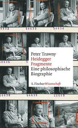 Heidegger-Fragmente von Trawny,  Peter