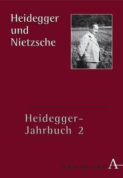 Heidegger-Jahrbuch / Heidegger und Nietzsche von Denker,  Alfred, Heinz,  Marion, Sallis,  John, Vedder,  Ben, Zaborowski,  Holger