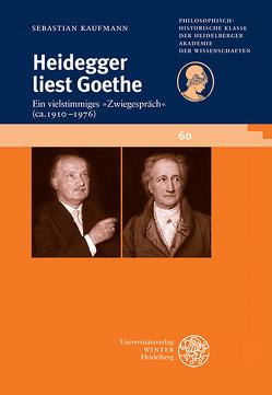 Heidegger liest Goethe von Kaufmann,  Sebastian