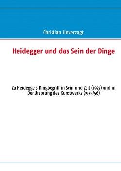 Heidegger und das Sein der Dinge von Unverzagt,  Christian
