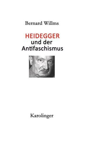 HEIDEGGER UND DER ANTIFASCHISMUS von Kinzel,  Till, Willms,  Bernard