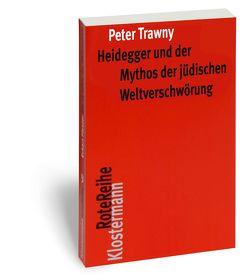Heidegger und der Mythos der jüdischen Weltverschwörung von Trawny,  Peter