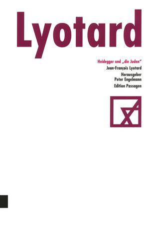 """Heidegger und """"die Juden"""" von Engelmann,  Peter, Haerle,  Clemens-Carl, Lyotard,  Jean-François"""