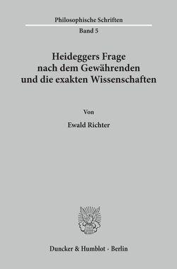 Heideggers Frage nach dem Gewährenden und die exakten Wissenschaften. von Richter,  Ewald