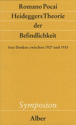 Heideggers Theorie der Befindlichkeit von Pocai,  Romano