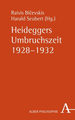 Heideggers Umbruchszeit 1928–1932 von Bicevskis,  Raivis, Seubert,  Harald