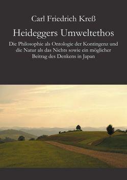 Heideggers Umweltethos von Kreß,  Carl Friedrich
