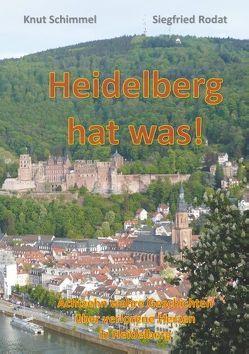 Heidelberg hat was! von Rodat,  Siegfried, Schimmel,  Knut
