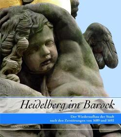 Heidelberg im Barock von Fabian,  Jürgen F., Flum,  Carmen, Flum,  Thomas, Hepp,  Frieder, Mumm,  Hans-Martin, Richter,  Susan, Rosenberg,  Heidrun, Seeliger-Zeis,  Anneliese, Tebbe,  Karin