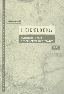 Heidelberg. Jahrbuch zur Geschichte der Stadt von Benner,  Manfred, Buselmeier,  Karin, Giovannini,  Norbert