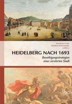 Heidelberg nach 1693 von Richter,  Susan, Rosenberg,  Heidrun