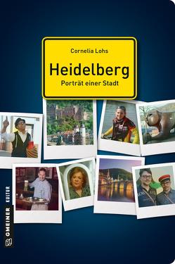 Heidelberg – Porträt einer Stadt von Lohs,  Cornelia