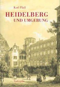 Heidelberg und Umgebung von Pfaff,  Karl, Sillib,  Rudolf
