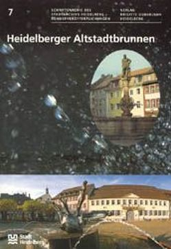 Heidelberger Altstadtbrunnen von Fels,  Gertrud P, Goetze,  Jochen, Hepp,  Frieder, Hofmann,  Eva, Prückner,  Helmut, Riedl,  Peter A