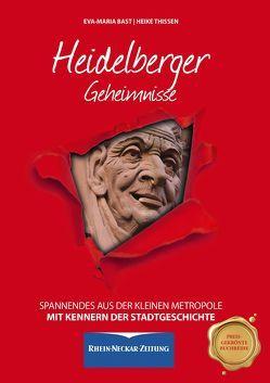 Heidelberger Geheimnisse von Bast,  Eva-Maria, Thissen,  Heike