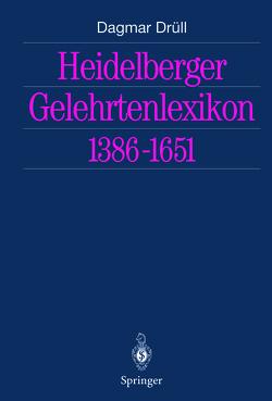 Heidelberger Gelehrtenlexikon 1386–1651 von Drüll,  Dagmar