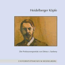 Heidelberger Köpfe von Düchting,  Reinhard, Juwig,  Carsten, Szebeny,  Dénes von, Untermann,  Matthias