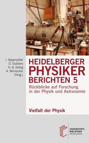 Heidelberger Physiker berichten / Vielfalt der Physik von Appenzeller,  Immo, Dubbers,  Dirk, Siebig,  Hans-Georg, Winnacker,  Albrecht
