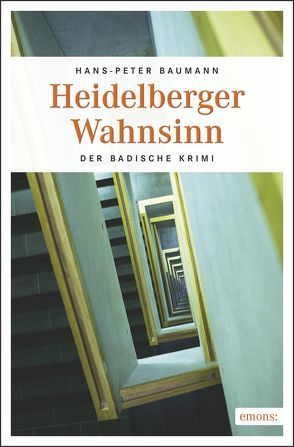 Heidelberger Wahnsinn von Baumann,  Hans-Peter