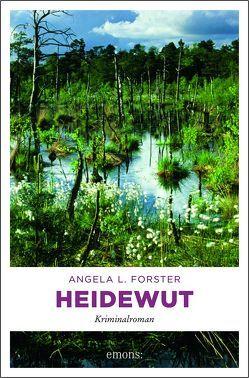 Heidewut von Forster,  Angela L.