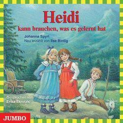 Heidi kann brauchen, was es gelernt hat von Bintig,  Ilse, Skrotzki,  Erika, Spyri,  Johanna