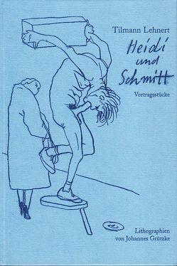 Heidi und Schmitt von Grützke,  Johannes, Lehnert,  Tilmann