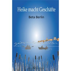 Heike macht Geschäfte von Berlin,  Beta
