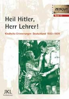 Heil Hitler, Herr Lehrer von Kleindienst,  Jürgen