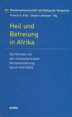 Heil und Befreiung in Afrika von D'Sa,  Francis X, Lohmayer,  Jürgen
