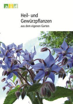 Heil- und Gewürzpflanzen aus dem eigenen Garten von Pretscher,  Peter, Seitz,  Paul