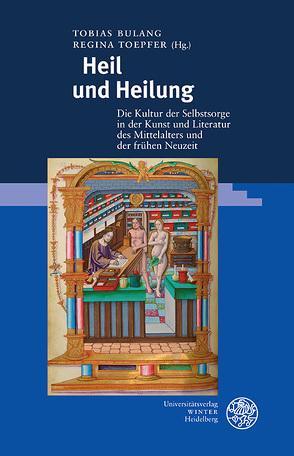 Heil und Heilung von Bulang,  Tobias, Toepfer,  Regina