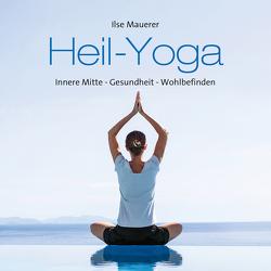 Heil-Yoga von Mauerer,  Ilse
