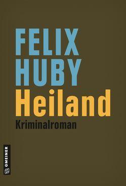 Heiland von Huby,  Felix