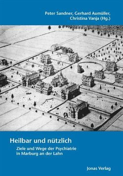 Heilbar und nützlich von Aumüller,  Gerhard, Sandner,  Peter, Vanja,  Christina