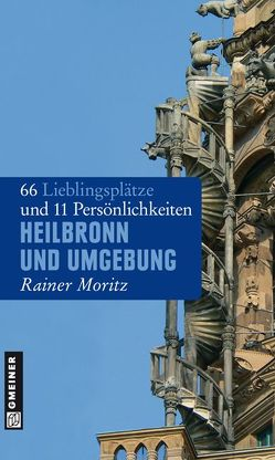 Heilbronn und Umgebung von Moritz,  Rainer