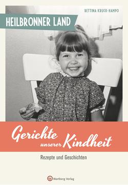 Heilbronner Land – Gerichte unserer Kindheit von Kruck-Hampo,  Bettina