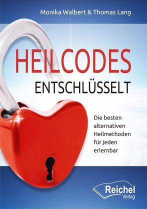Heilcodes entschlüsselt von Lang,  Thomas, Walbert,  Monika