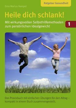Heile dich schlank! Band 1: Mit wirkungsvollen Selbsthilfemethoden zum persönlichen Idealgewicht von Die Blaue Blume UG (haftungsbeschränkt),  Schleching, Hempel,  Erno Marius