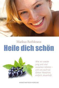 Heile dich schön von Rothkranz,  Markus
